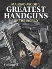 Massad Ayoob's Greatest Handguns of the World, Volume 2 Cover Image