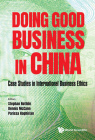 Doing Good Business in China: Case Studies in International Business Ethics Cover Image