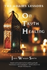 The Adams Lessons On Truth Healing Cover Image