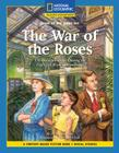 Content-Based Chapter Books Fiction (Social Studies: Stand Up and Speak Out): The War of the Roses Cover Image