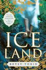 Ice Land: A Novel Cover Image