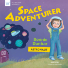 Space Adventurer: Bonnie Dunbar, Astronaut (Picture Book Biography) Cover Image