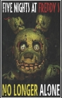 Five Nights at Freddy's: No Longer Alone Cover Image