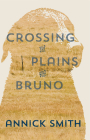 Crossing the Plains with Bruno Cover Image