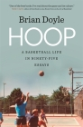 Hoop: A Basketball Life in Ninety-Five Essays (Crux: The Georgia Series in Literary Nonfiction) Cover Image