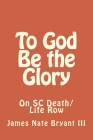 To God Be the Glory: On SC Life/Death Row Cover Image