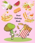 Food Coloring Book: Coloring Book for Positive Affirmations, The Ultimate Coloring Book for-Ages 4 5 6 7 8 Cover Image