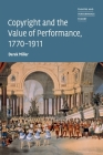 Copyright and the Value of Performance, 1770-1911 (Theatre and Performance Theory) Cover Image