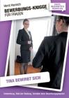 Bewerbungs-Knigge 2100 für Frauen - Tina bewirbt sich: Vorbereitung, Wahl der Kleidung, Verhalten beim Bewerbungsgespräch Cover Image