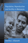 Population, Reproduction and Fertility in Melanesia Cover Image