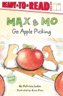 Max & Mo Go Apple Picking: Ready-to-Read Level 1 Cover Image