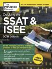 Cracking the SSAT & ISEE, 2018 Edition: All the Strategies, Practice, and Review You Need to Help Get a Higher Score (Private Test Preparation) Cover Image