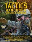 The Official US Army Tactics Handbook: Offense and Defense: Updated Current Edition: Full-Size Format - Giant 8.5