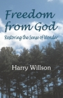 Freedom From God: Restoring the Sense of Wonder Cover Image