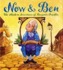 Now & Ben: The Modern Inventions of Benjamin Franklin Cover Image