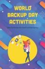 World Backup Day Activities: Ideas Celebration the Final World Backup Day: World Backup Day Book Cover Image