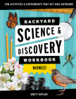 Backyard Science & Discovery Workbook: Midwest: Fun Activities & Experiments That Get Kids Outdoors Cover Image