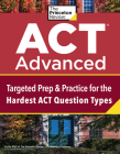 ACT Advanced: Extra Prep & Practice for the Hardest ACT Question Types (College Test Preparation) Cover Image