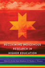 Reclaiming Indigenous Research in Higher Education Cover Image