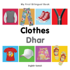 My First Bilingual Book–Clothes (English–Somali) Cover Image