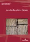 La Recherche-Création Littéraire Cover Image