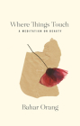 Where Things Touch, Volume 10: A Meditation on Beauty (Essais #10) Cover Image