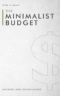 The Minimalist Budget: Save Money, Spend Less and Live More Cover Image