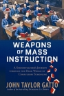 Weapons of Mass Instruction: A Schoolteacher's Journey Through the Dark World of Compulsory Schooling Cover Image