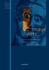 Image Acts: A Systematic Approach to Visual Agency Cover Image