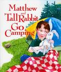 Matthew and Tall Rabbit Go Camping Cover Image