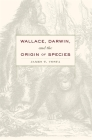 Wallace, Darwin, and the Origin of Species Cover Image