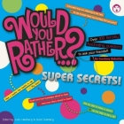 Would You Rather?... Super Secrets! (Would You Rather...?) Cover Image