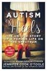 Autism in Heels: The Untold Story of a Female Life on the Spectrum Cover Image