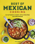 Best of Mexican Cooking: 75 Authentic Home-Style Recipes for Beginners Cover Image