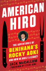 American Hiro: The Adventures of Benihana's Rocky Aoki and How He Built a Legacy Cover Image