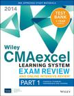 Wiley Cmaexcel Learning System Exam Review and Online Intensive Review 2014 + Test Bank: Part 1, Financial Planning, Performance and Control Cover Image