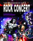 The Economics of a Rock Concert (Economics of Entertainment) Cover Image