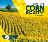 Inside the Corn Industry (Big Business) Cover Image