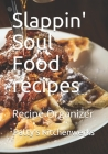 Slappin'! Soul Food recipes: Recipe Organizer Cover Image