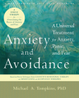 Anxiety and Avoidance: A Universal Treatment for Anxiety, Panic, and Fear Cover Image