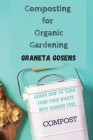 Composting for Organic Gardening: Learn How to Turn Your Food Waste Into Garden Fuel Cover Image
