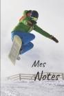 Mes notes: Carnet de Notes Snowboard - Format 15,24 x 22.86 cm, 100 Pages - Tendance et Original - Pratique pour noter des Idées Cover Image