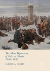 The Mass Deportation of Poles to Siberia, 1863-1880 Cover Image