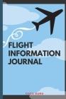 Flight Information Journal: Flight Attendant Gifts Stewardess Gifts Best Flight Attendant Airline Stewart Flight Attendant Flight Information Jour Cover Image