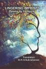 Lingering Imprints: Poems by Ilampirai - Translation Dr.K.S.Subramanian Cover Image