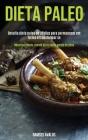 Dieta Paleo: Desafio dieta paleo de 30 dias para permanecer em forma e transformar-se (Receitas fáceis, mente sã e rápida perda de Cover Image