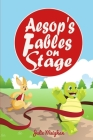Aesop's Fables on Stage: A Collection of Plays for Children Cover Image