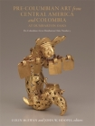 Pre-Columbian Art from Central America and Colombia at Dumbarton Oaks (Pre-Columbian Art at Dumbarton Oaks) Cover Image