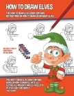 How to Draw Elves (This How to Draw Elves Book Contains Instructions on How to Draw 28 Different Elves) Cover Image