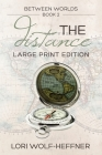 Between Worlds 2: The Distance (large print) Cover Image